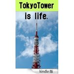 ToukyoTower is life